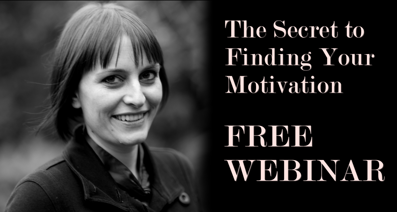 The Secret to Finding Your Motivation - Free Webinar
