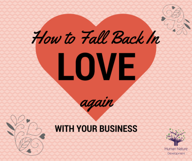 Fall in love with your business again.png